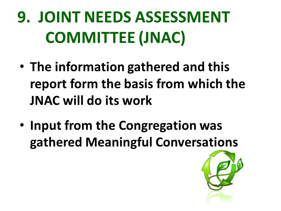 9. JOINT NEEDS ASSESSMENT COMMITTEE (JNAC) The information gathered and this report form the basis from which the JNAC will do its work Input from the