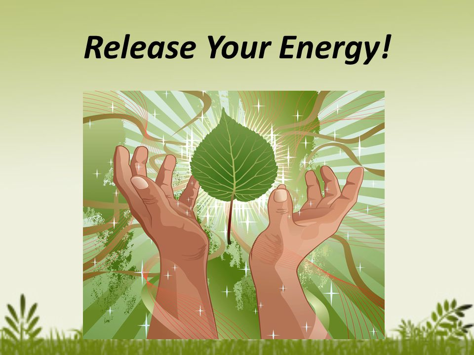 Release Your Energy!