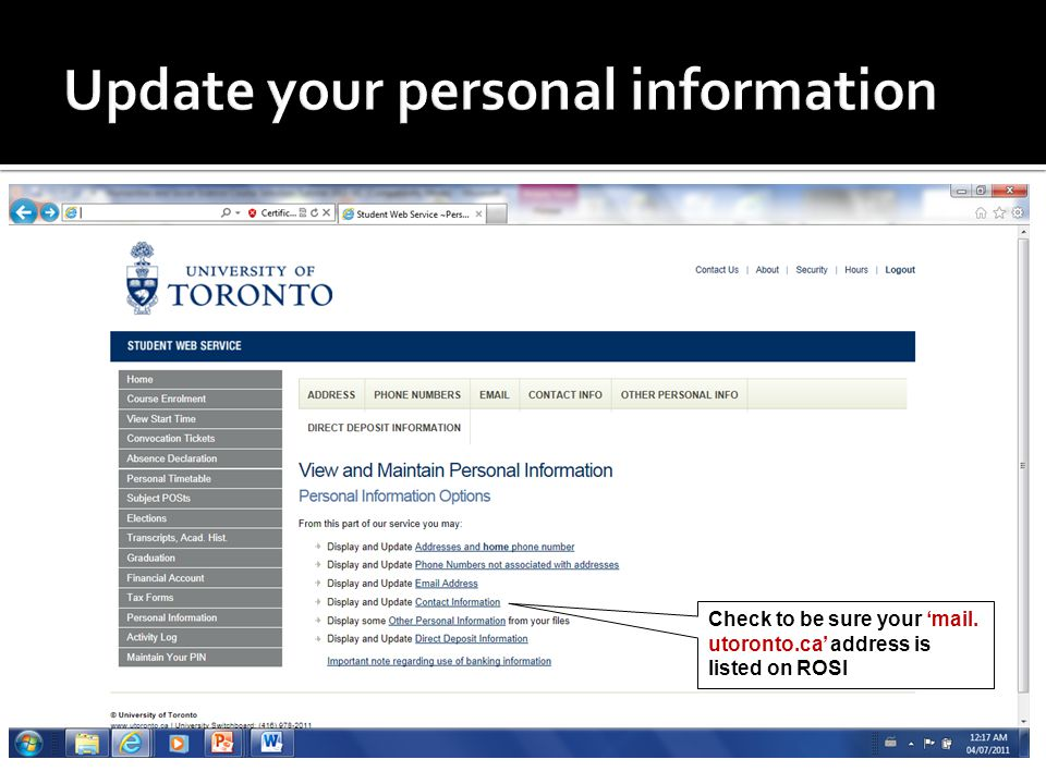 Check to be sure your 'mail. utoronto.ca' address is listed on ROSI