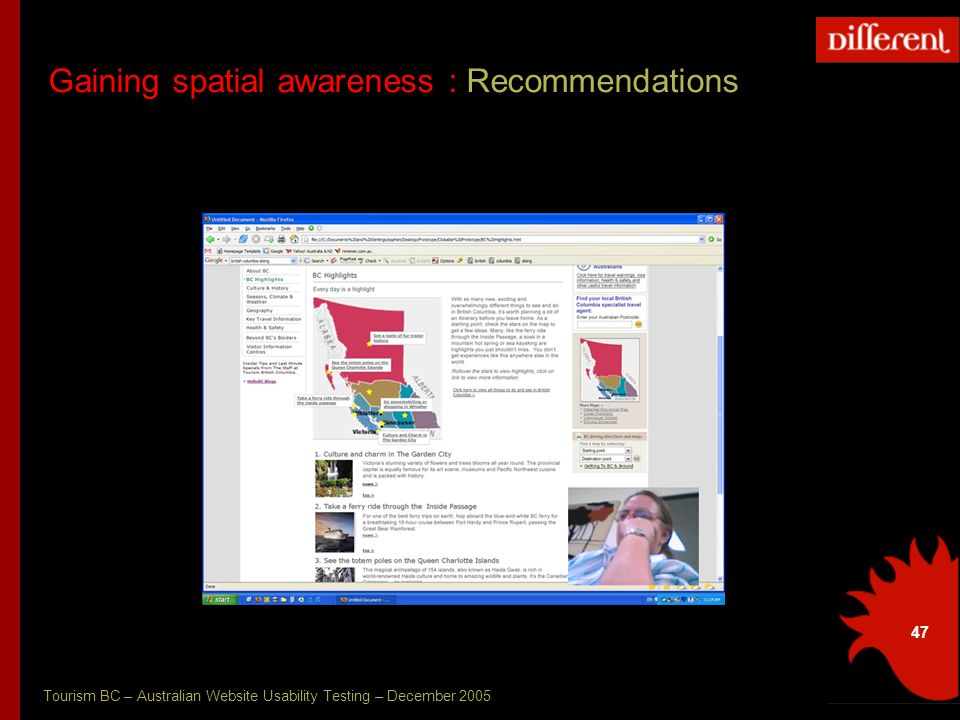 Tourism BC – Australian Website Usability Testing – December 2005 47 Gaining spatial awareness : Recommendations