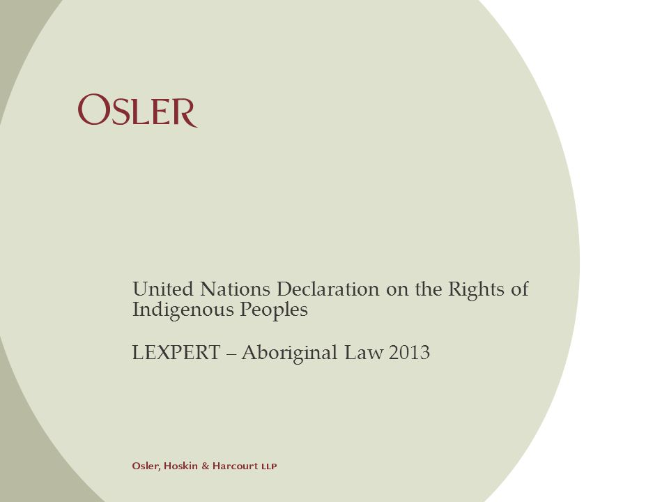 United Nations Declaration on the Rights of Indigenous Peoples LEXPERT – Aboriginal Law 2013