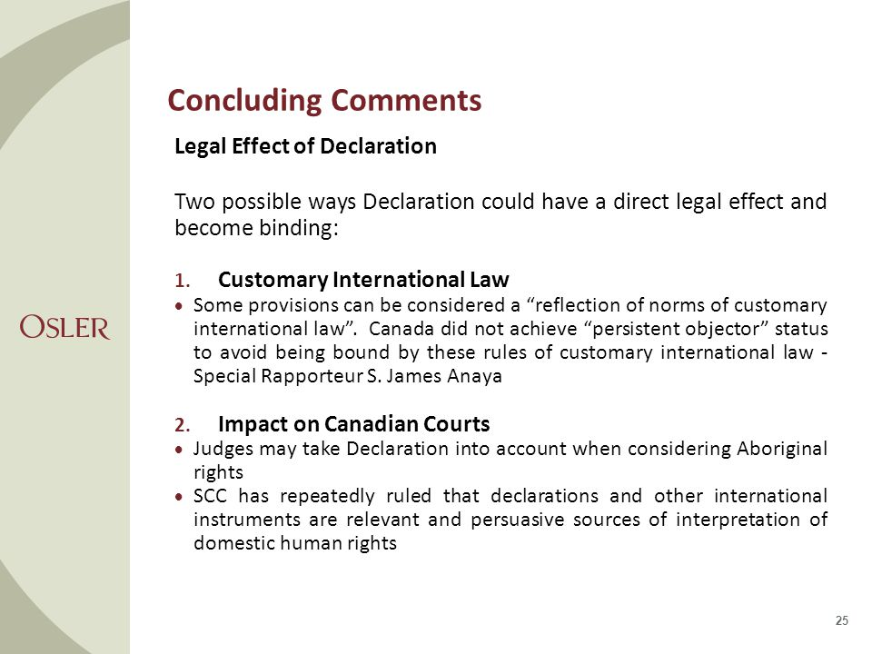 Concluding Comments Legal Effect of Declaration Two possible ways Declaration could have a direct legal effect and become binding: 1.