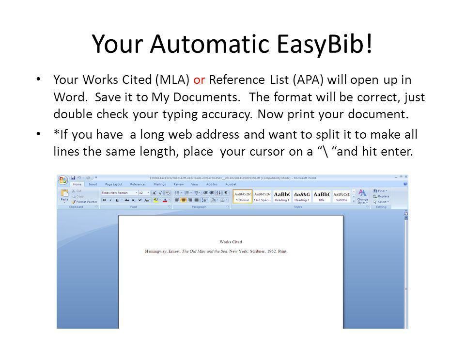 Your Automatic EasyBib.Your Works Cited (MLA) or Reference List (APA) will open up in Word.