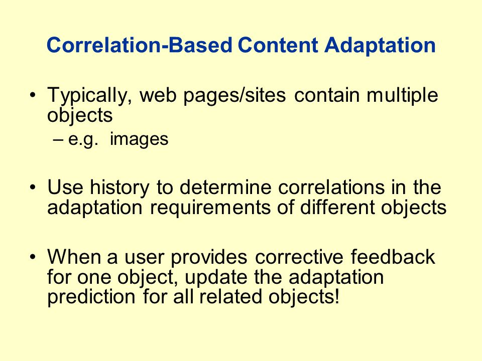Correlation-Based Content Adaptation Typically, web pages/sites contain multiple objects –e.g.