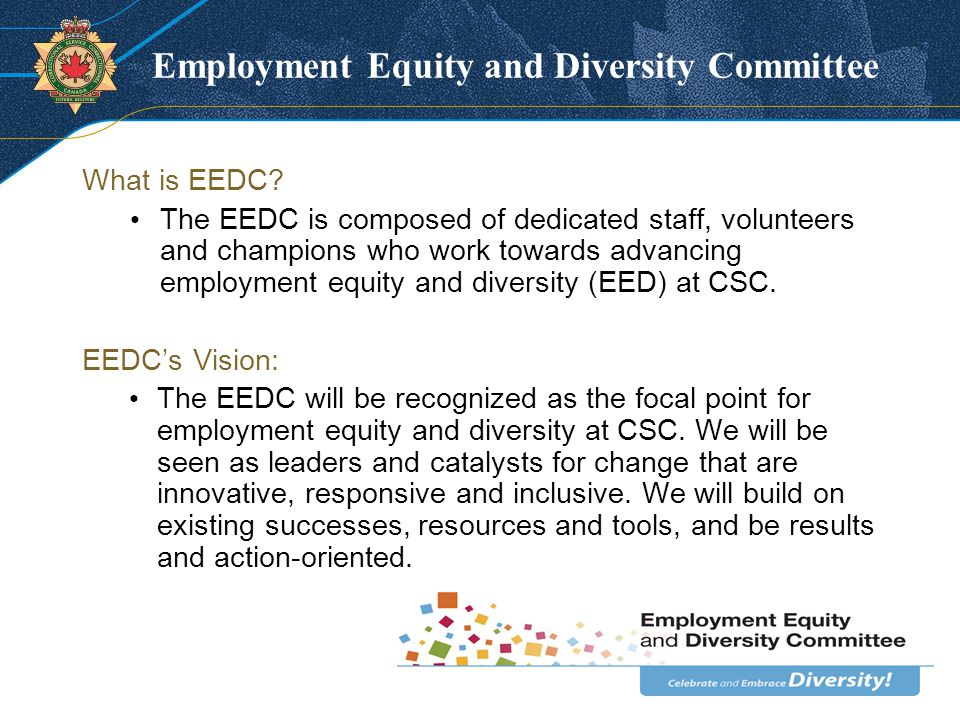 Employment Equity and Diversity Committee What is EEDC.