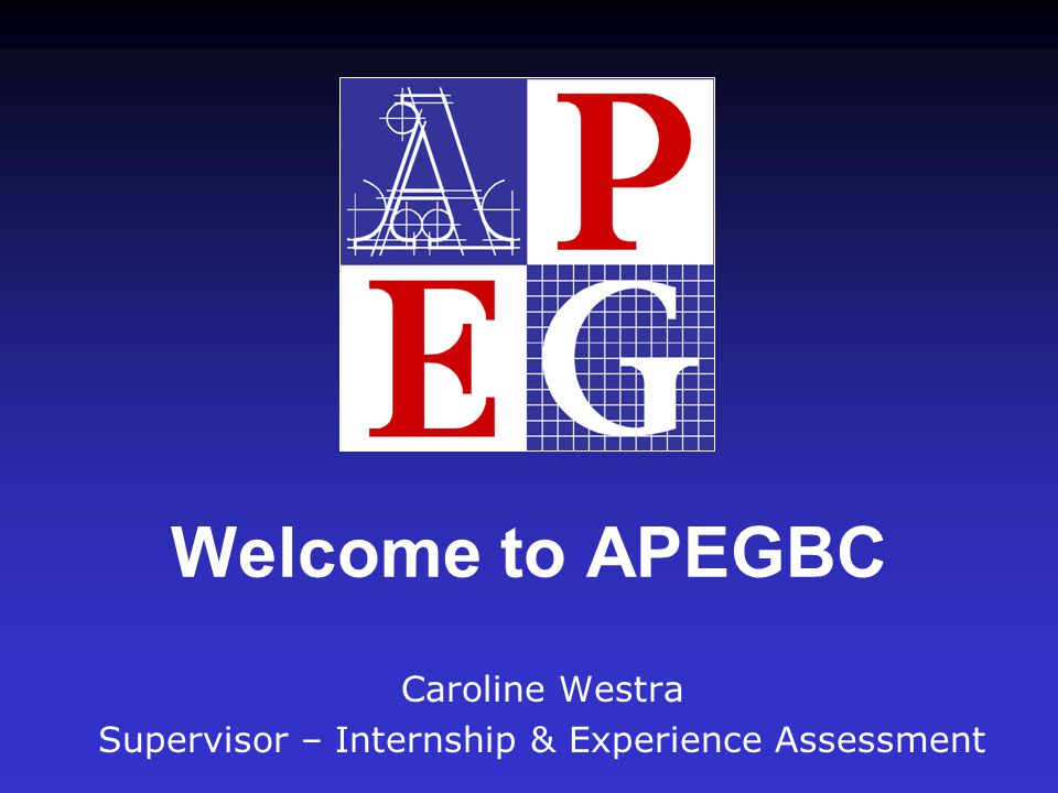 History 1920-Self Regulation by professional engineers through BC government legislation (Act that created APEBC) 1990-Geoscientists added Today-Engineers & Geoscientists Act of BC (APEGBC)