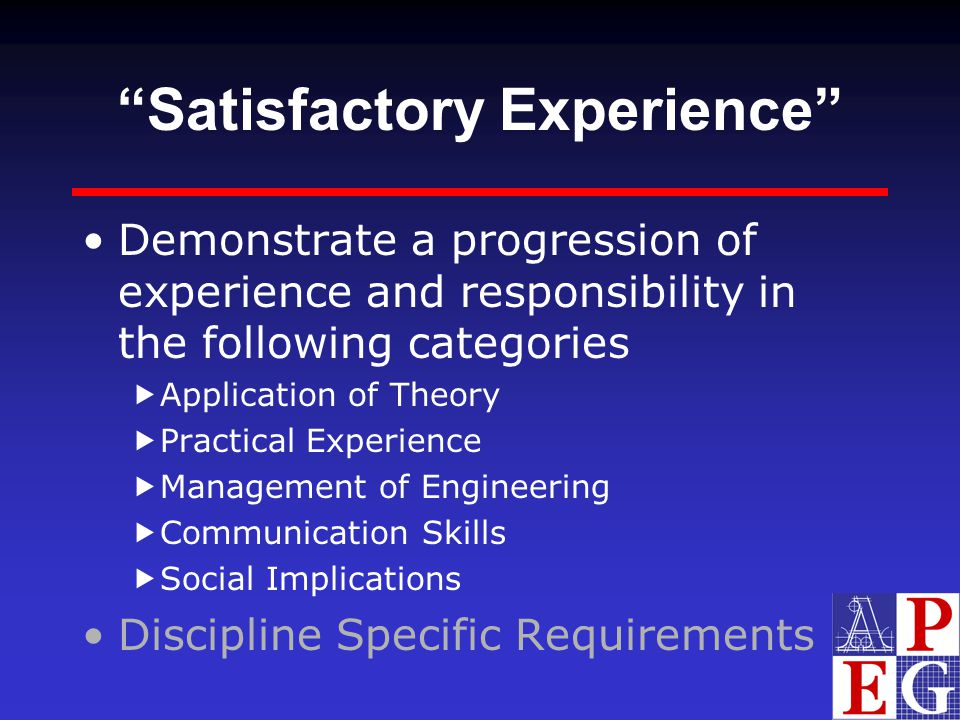 """Satisfactory Experience"" Demonstrate a progression of experience and responsibility in the following categories  Application of Theory  Practical E"