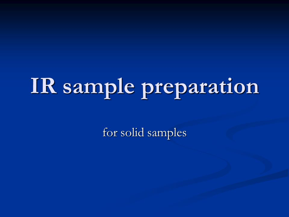IR sample preparation for solid samples