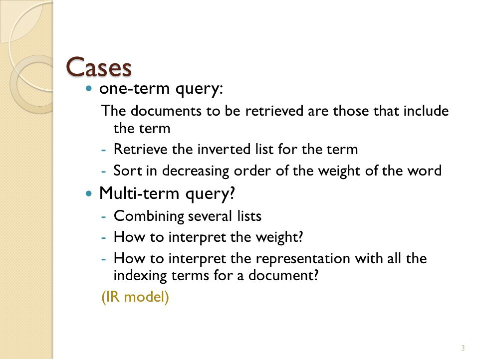 Probability Ranking Principle More complex case: retrieval costs.