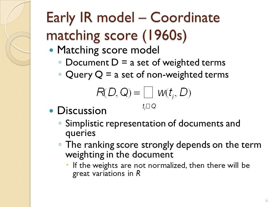 IR model - Boolean model ◦ Document = Logical conjunction of keywords (not weighted) ◦ Query = any Boolean expression of keywords ◦ R(D, Q) = D  Q e.g.