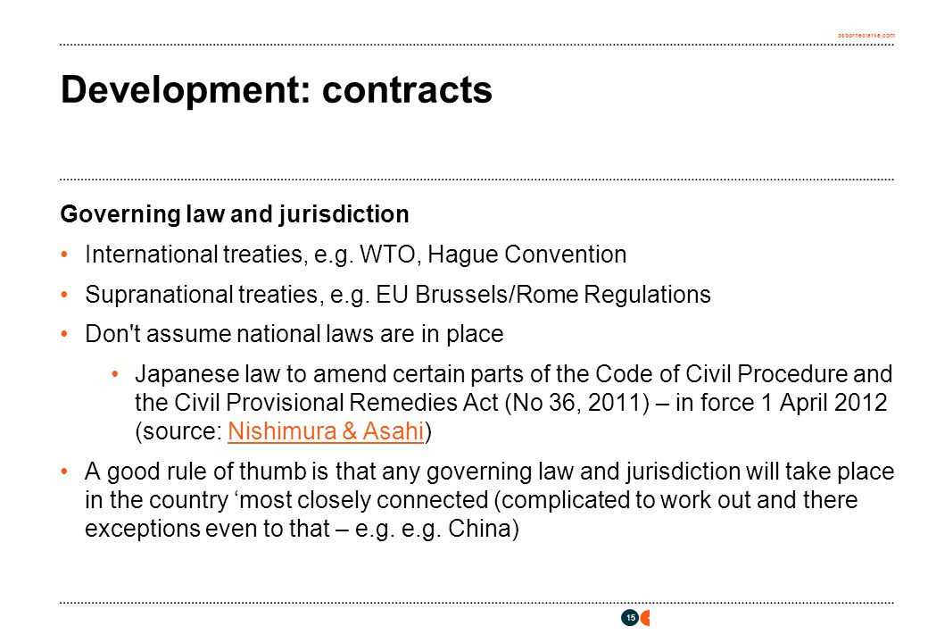 osborneclarke.com 15 Development: contracts Governing law and jurisdiction International treaties, e.g.
