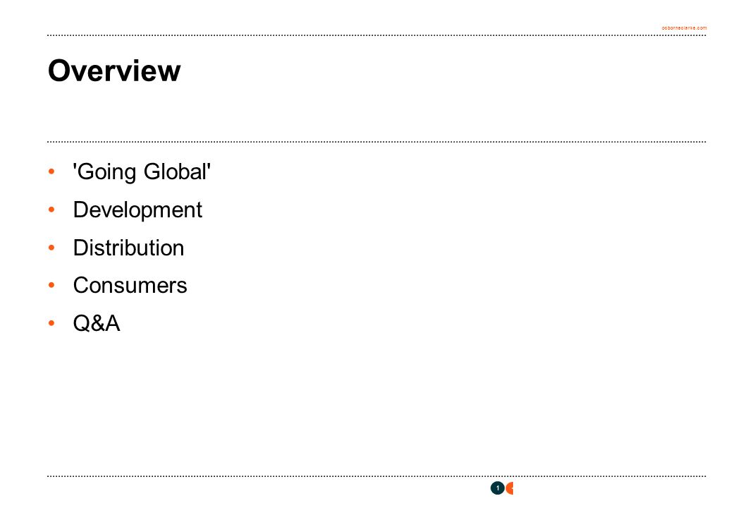 osborneclarke.com 1 Overview Going Global Development Distribution Consumers Q&A