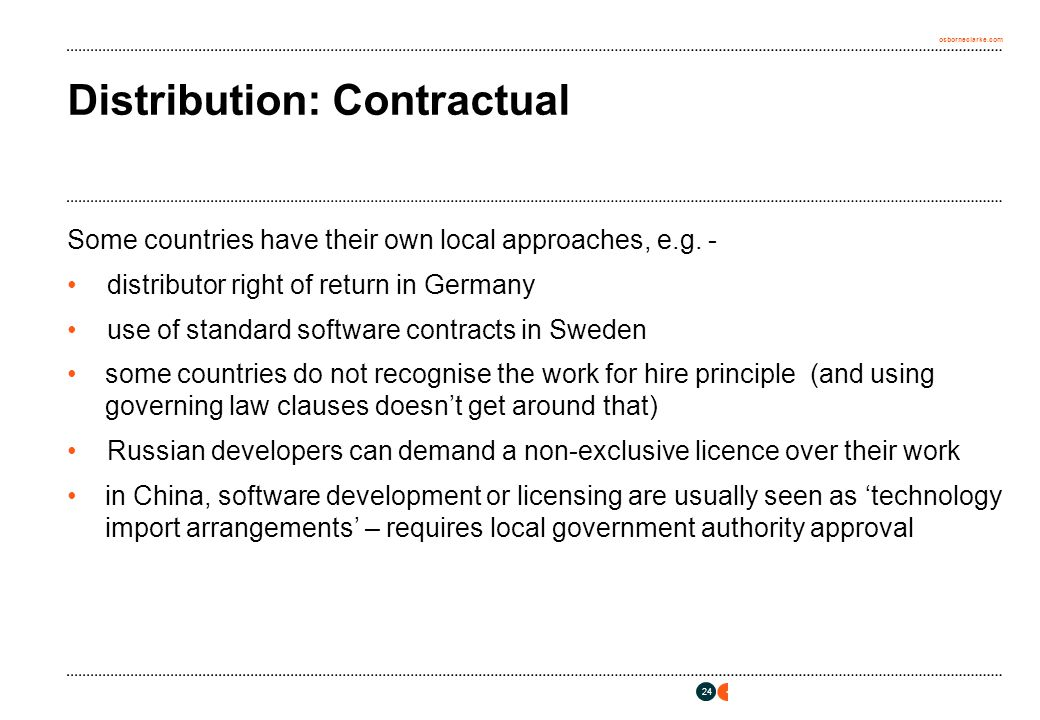 osborneclarke.com 24 Distribution: Contractual Some countries have their own local approaches, e.g.