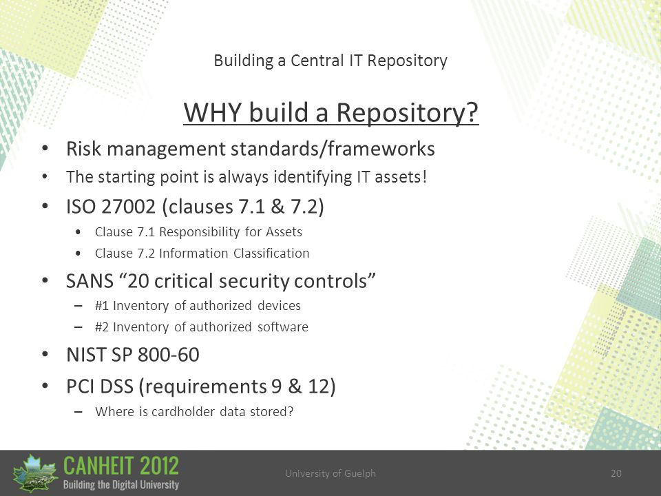 University of Guelph20 Building a Central IT Repository WHY build a Repository.