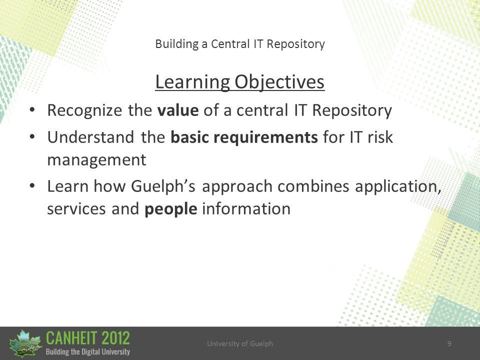 University of Guelph60 Building a Central IT Repository 4.
