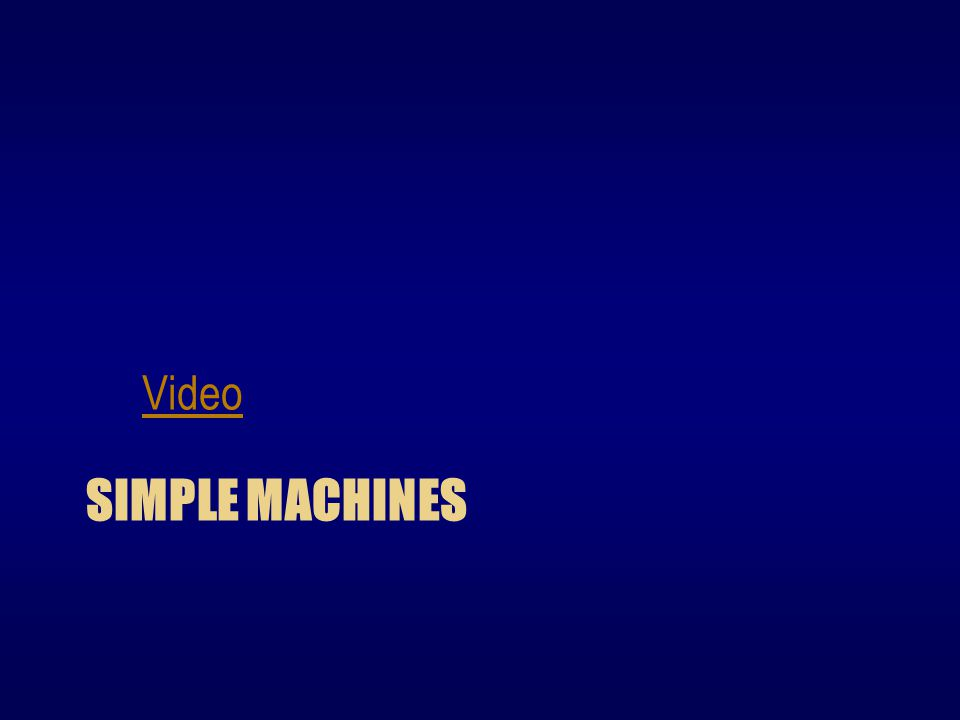 SIMPLE MACHINES Video
