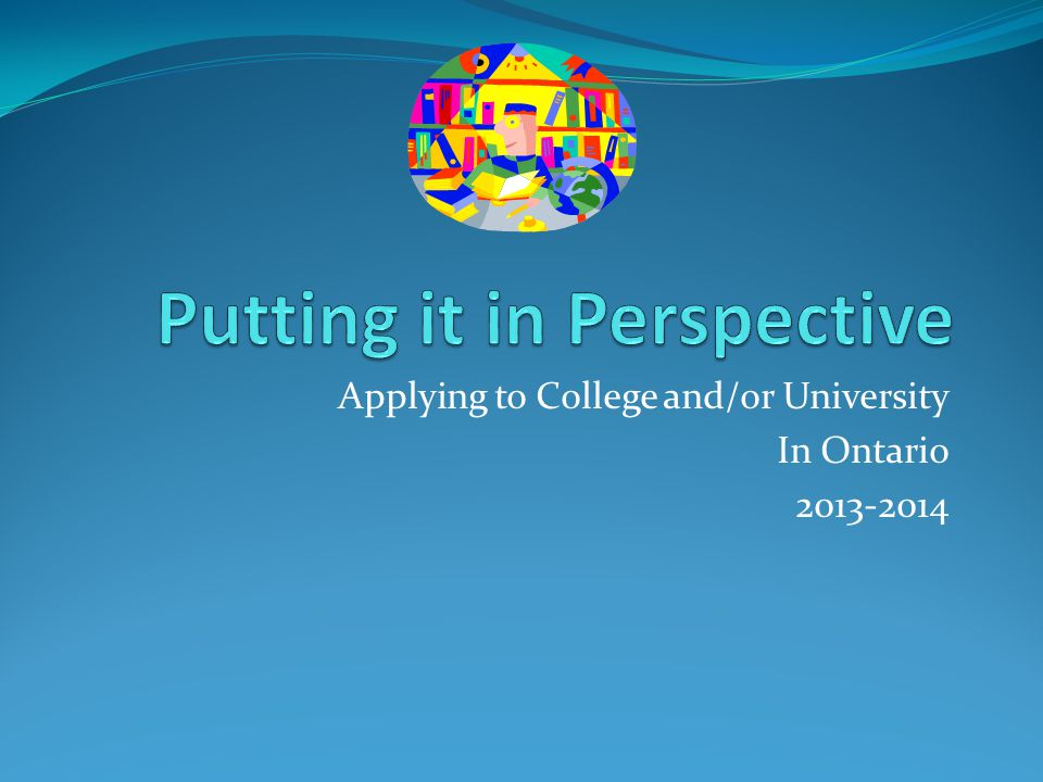 Applying to College and/or University In Ontario 2013-2014