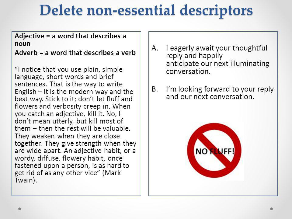 Delete non-essential descriptors A.I eagerly await your thoughtful reply and happily anticipate our next illuminating conversation.
