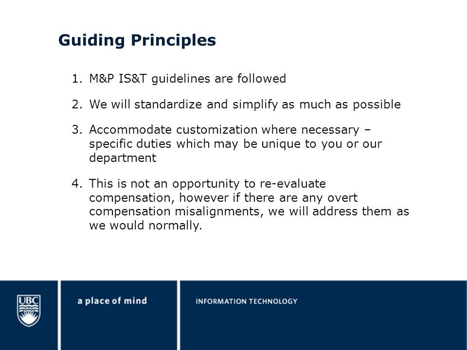 Guiding Principles 1.M&P IS&T guidelines are followed 2.We will standardize and simplify as much as possible 3.Accommodate customization where necessa