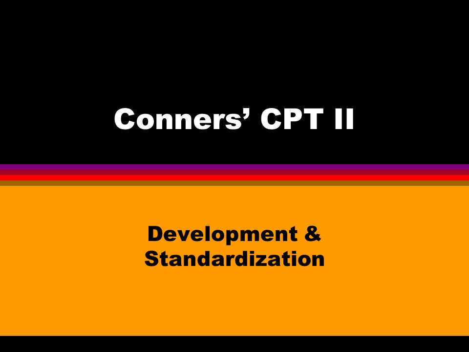 Conners' CPT II Development & Standardization