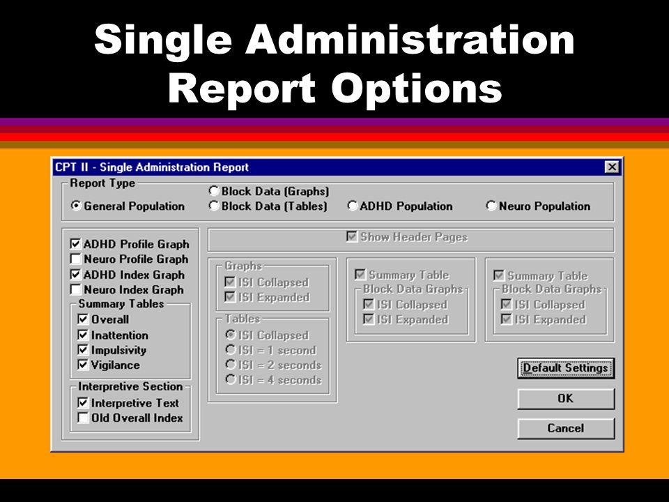 Single Administration Report Options