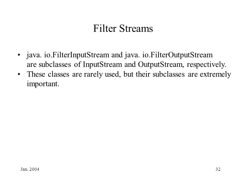 Jan Filter Streams java. io.FilterInputStream and java.