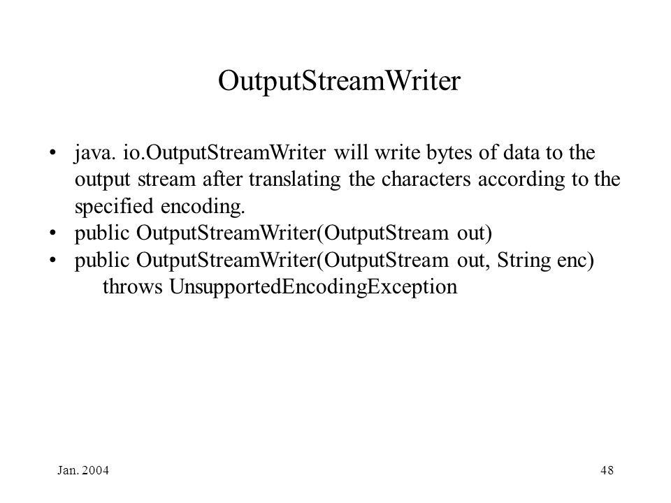 Jan. 200448 OutputStreamWriter java.