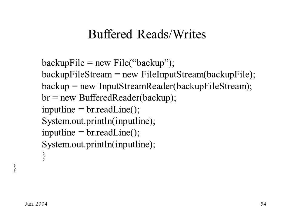 "Jan. 200454 backupFile = new File(""backup""); backupFileStream = new FileInputStream(backupFile); backup = new InputStreamReader(backupFileStream); br"