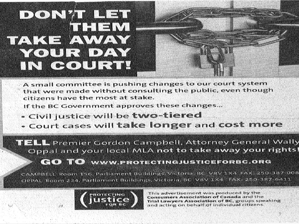 The first wave Justice Access Centres – Assessment, Information, Referral to Services Provincial Court Small Claims Pilot Project – Case streaming; JPs, Mediators, P.C.