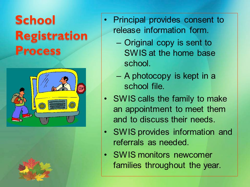 School Registration Process Principal provides consent to release information form.