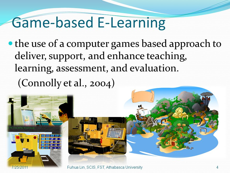 Game-based E-Learning the use of a computer games based approach to deliver, support, and enhance teaching, learning, assessment, and evaluation.