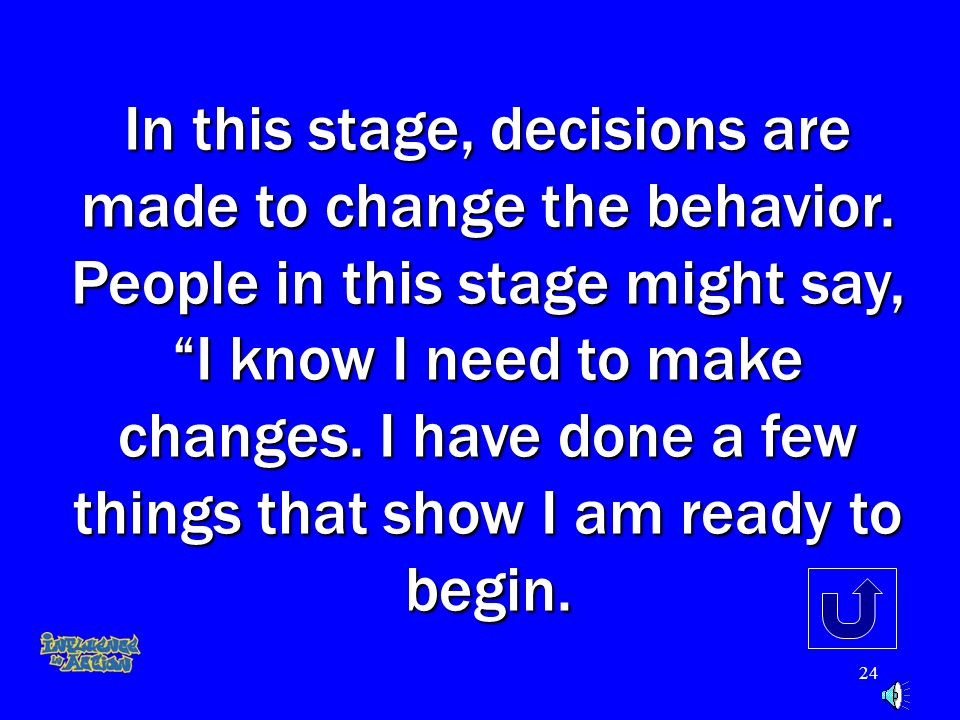 """23 In this stage people are thinking about the behaviour and that they may want to change it. They might say things like """"Sometimes I think I have a p"""