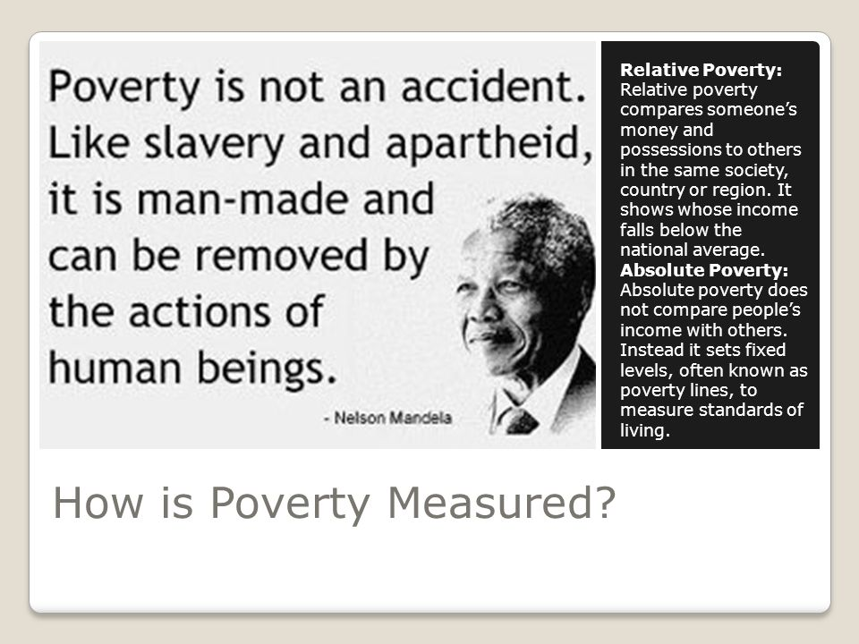So Much More to Do We're looking at the singular condition of poverty.
