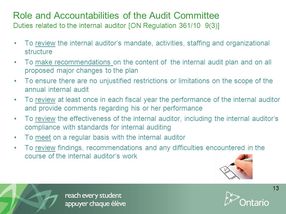 Role and Accountabilities of the Audit Committee Duties related to the internal auditor [ON Regulation 361/10 9(3)] To review the internal auditor's m
