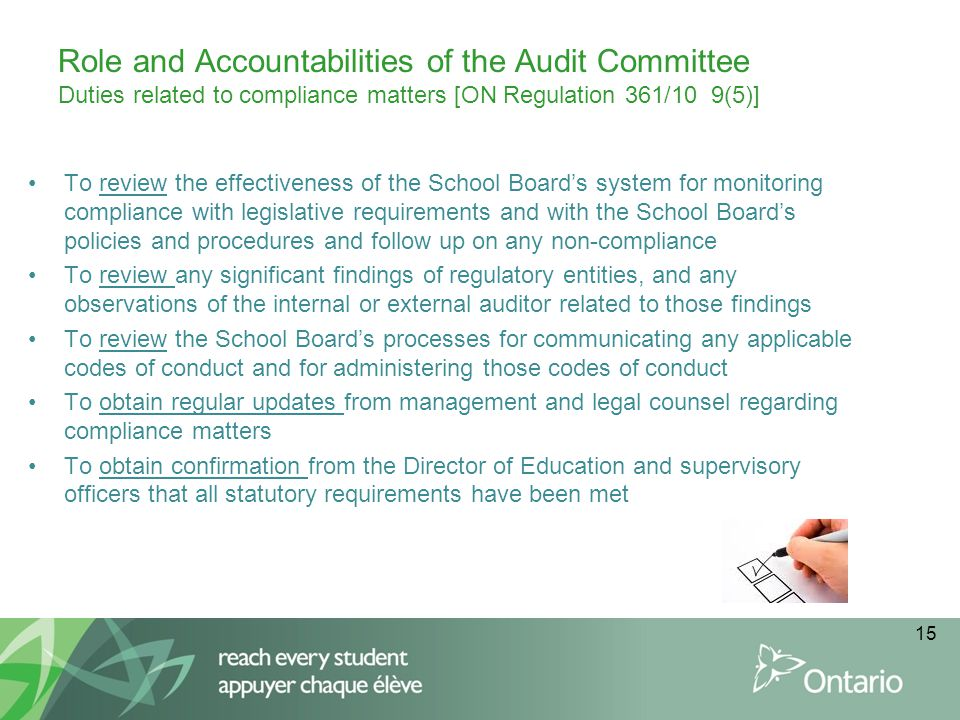 Role and Accountabilities of the Audit Committee Duties related to compliance matters [ON Regulation 361/10 9(5)] To review the effectiveness of the S