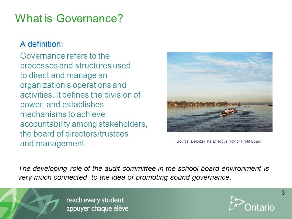 3 What is Governance? A definition: Governance refers to the processes and structures used to direct and manage an organization's operations and activ