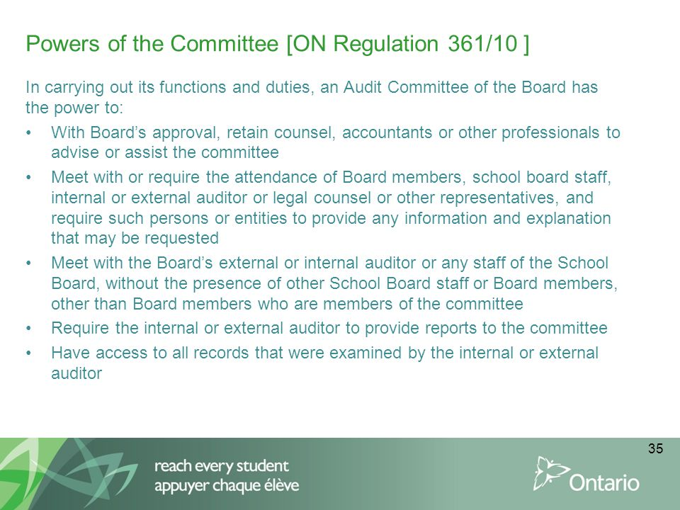 Powers of the Committee [ON Regulation 361/10 ] In carrying out its functions and duties, an Audit Committee of the Board has the power to: With Board