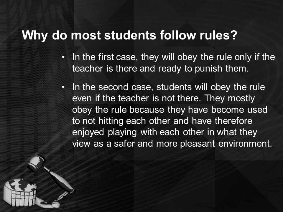 Why do most students follow rules.