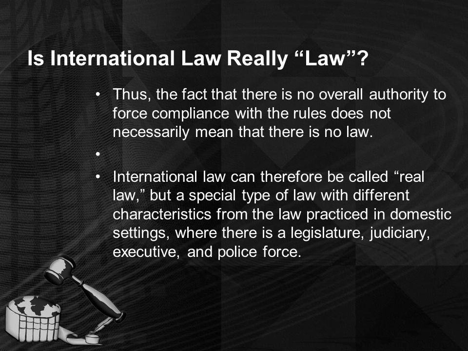 Is International Law Really Law .
