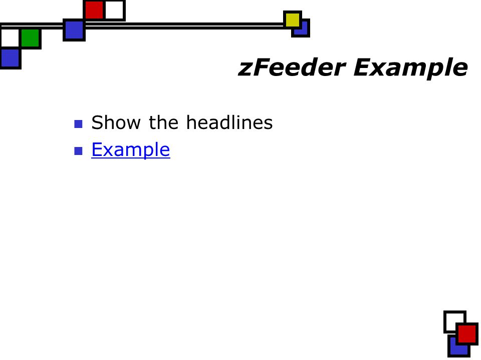 zFeeder Example Show the headlines Example