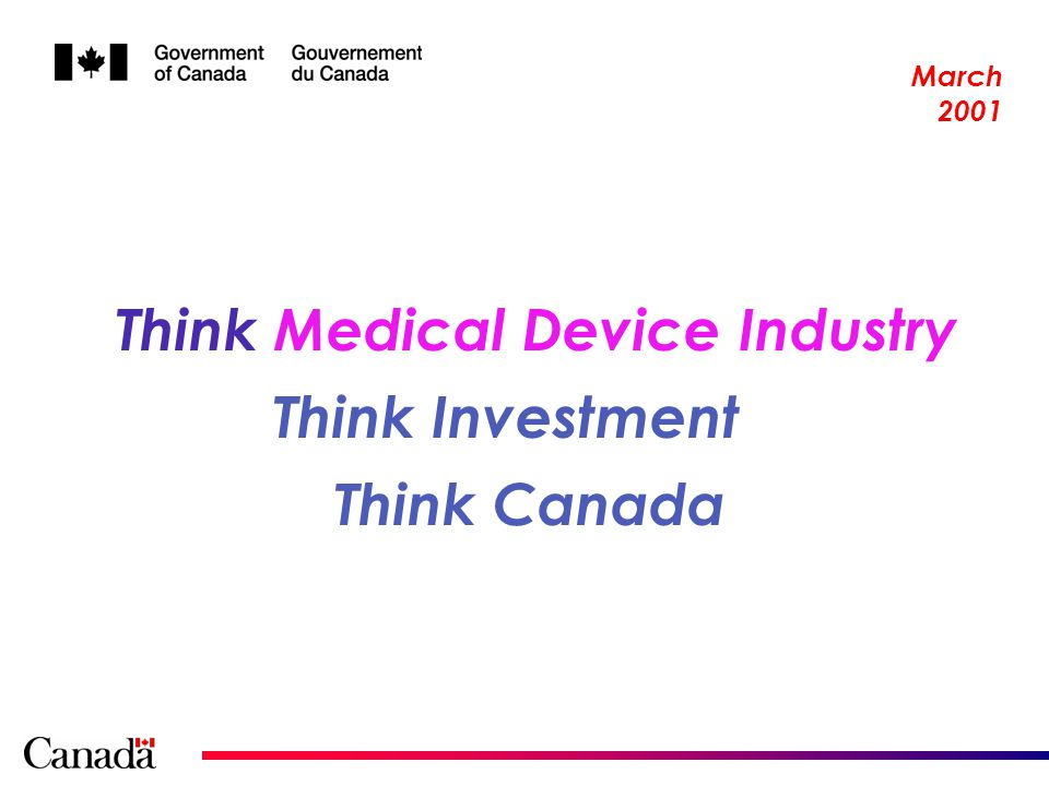Think Canada Think Medical Device Industry Think Investment March 2001