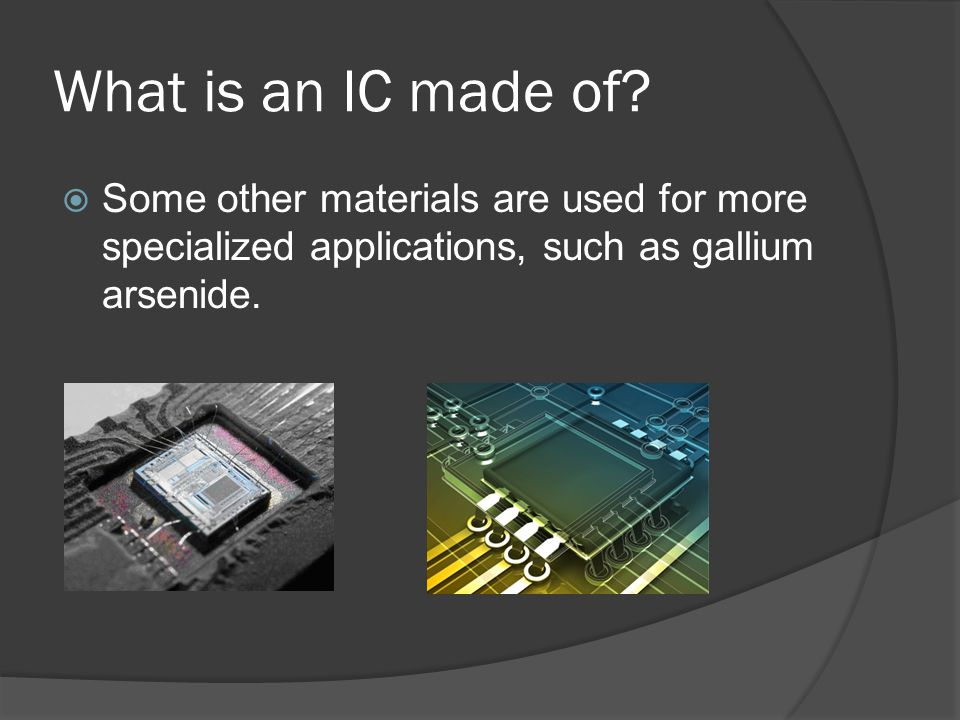 What is an IC made of.