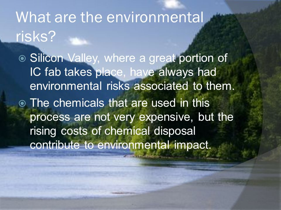 What are the environmental risks.