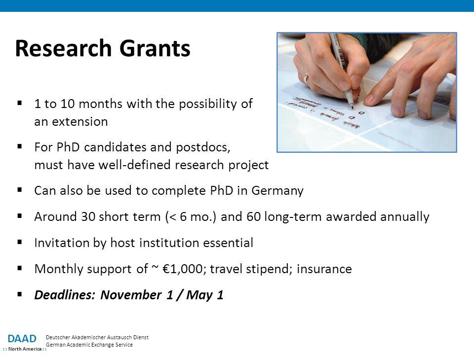 Research Grants DAAD : : North America : : Deutscher Akademischer Austausch Dienst German Academic Exchange Service  1 to 10 months with the possibil