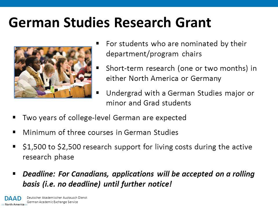 German Studies Research Grant DAAD : : North America : : Deutscher Akademischer Austausch Dienst German Academic Exchange Service  For students who a