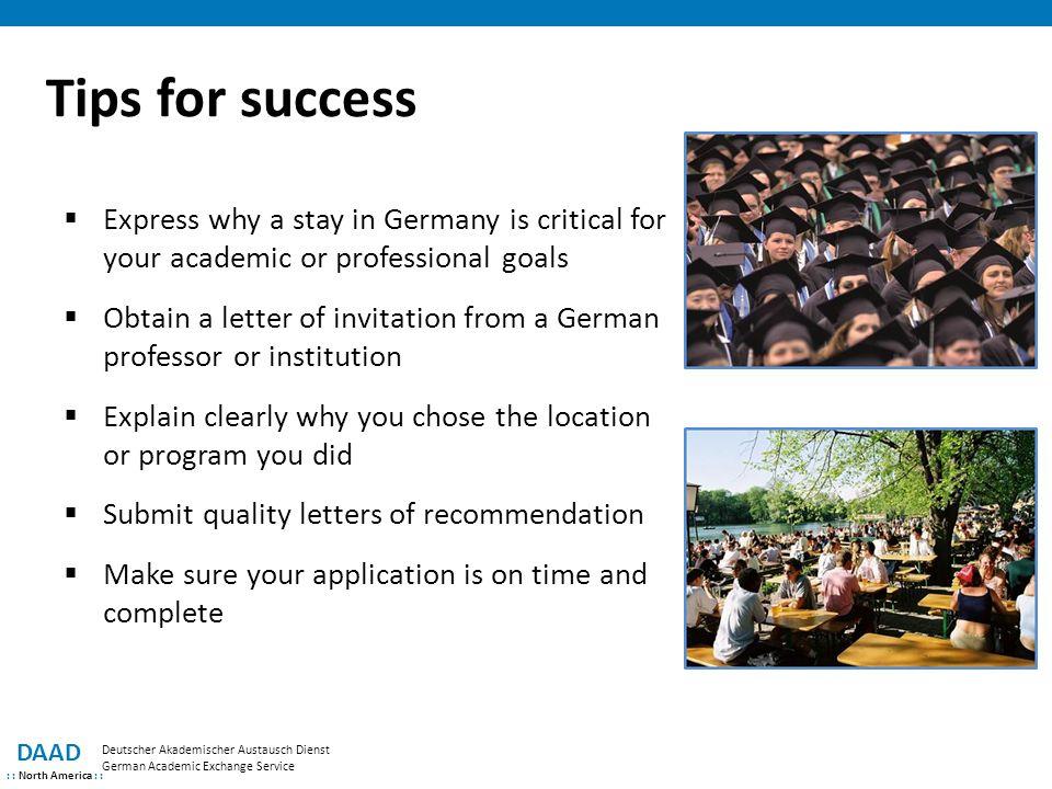 Tips for success DAAD : : North America : : Deutscher Akademischer Austausch Dienst German Academic Exchange Service  Express why a stay in Germany i