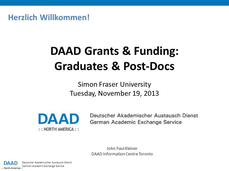 Herzlich Willkommen! DAAD : : North America : : Deutscher Akademischer Austausch Dienst German Academic Exchange Service DAAD Grants & Funding: Gradua
