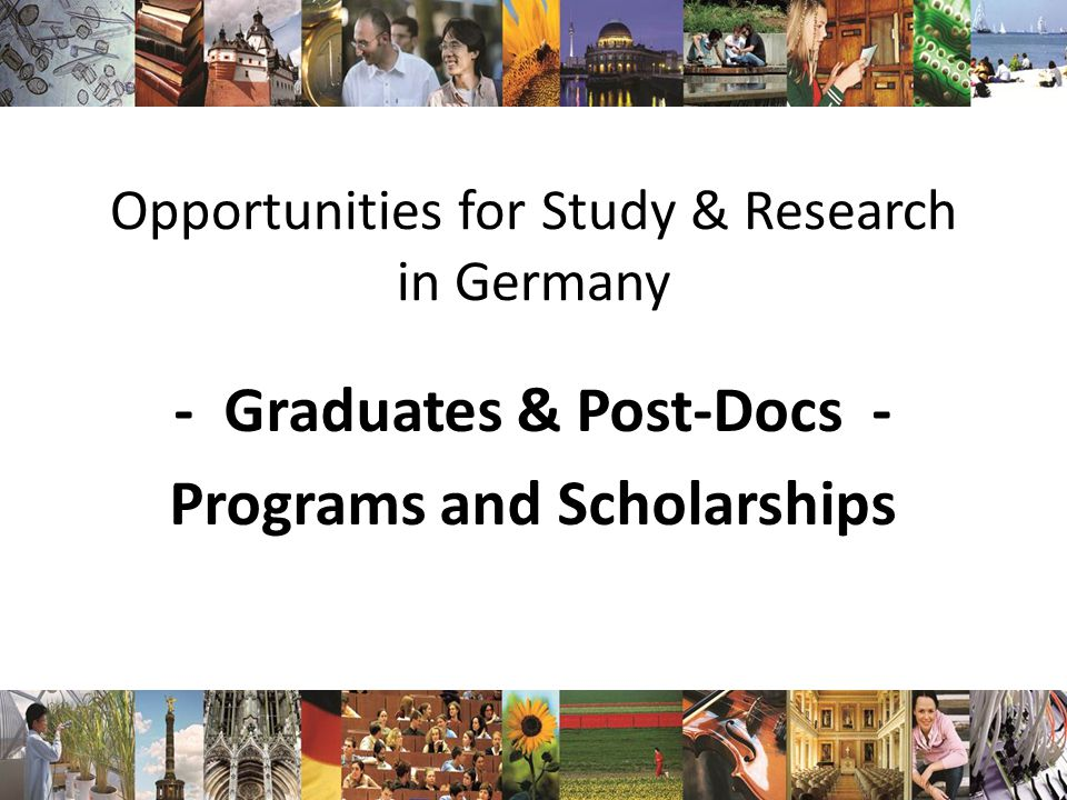 Opportunities for Study & Research in Germany - Graduates & Post-Docs - Programs and Scholarships