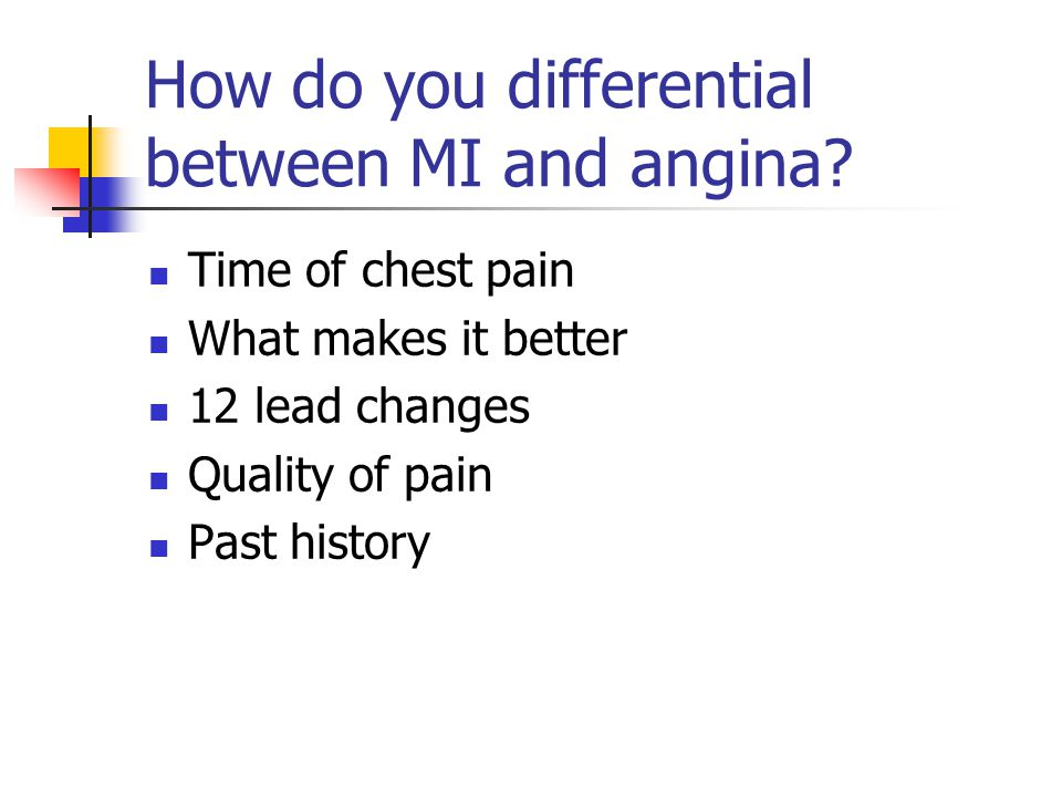 How do you differential between MI and angina.