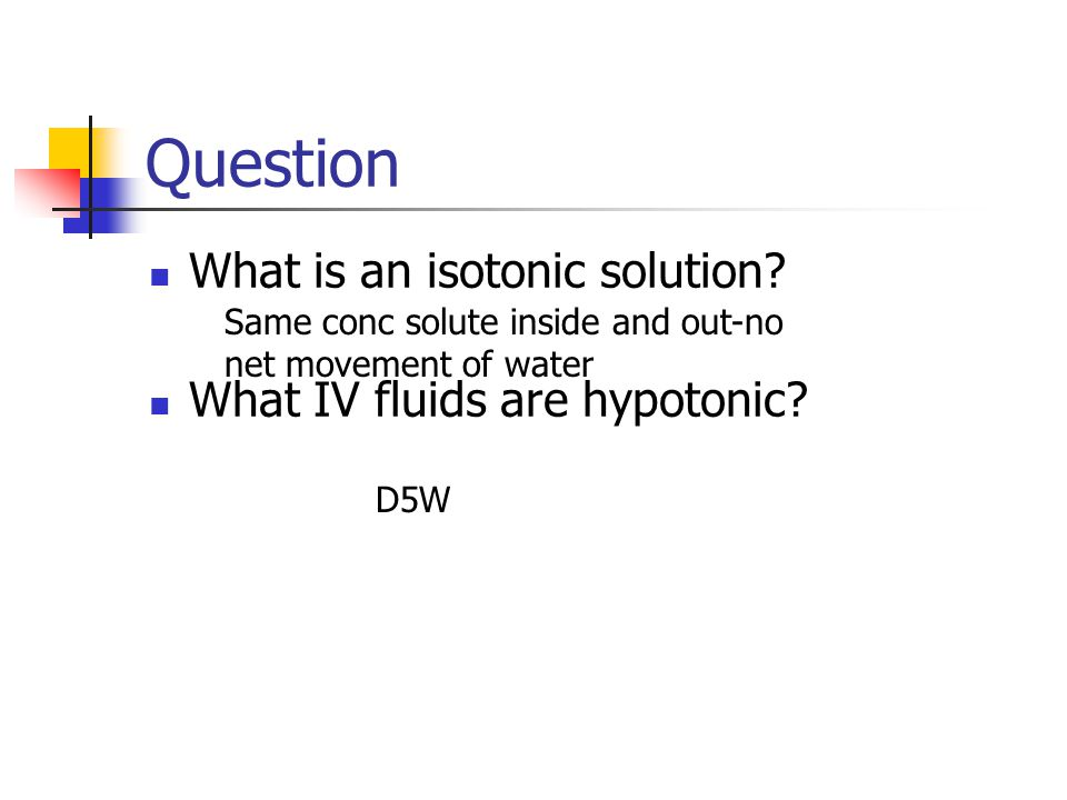 Question What is an isotonic solution. What IV fluids are hypotonic.